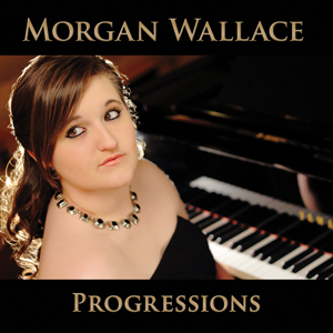 Morgan Wallace's inaugural album, <i>Progressions</i>, was funded through a Kickstarter campaign.